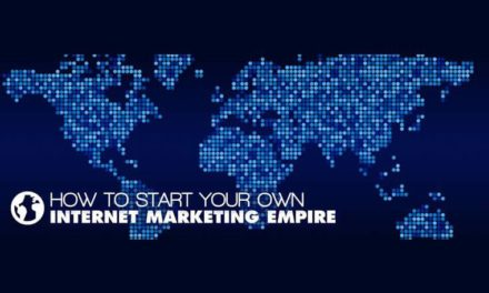 How To Start Your Own Internet Marketing Empire