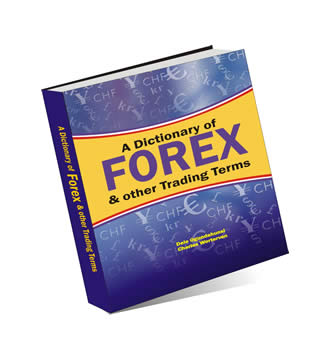 A Dictionary of Forex & Other Trading Terms