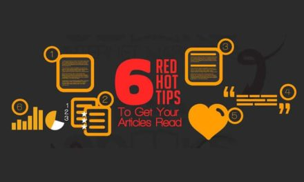 6 Red Hot Tips To Get Your Articles Read