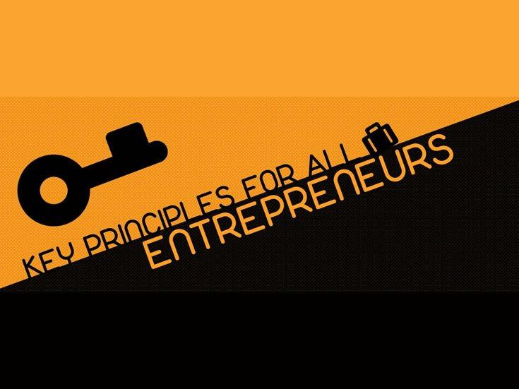 Key Principles For All Entrepreneurs