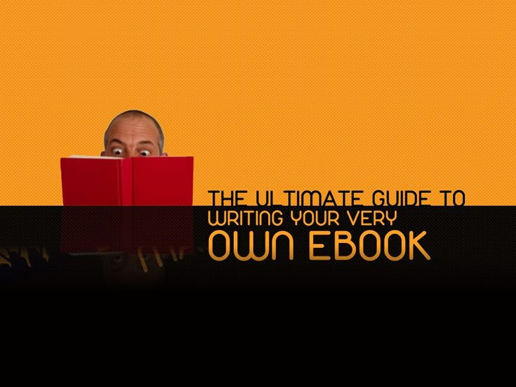The Ultimate Guide To Writing Your Very Own eBook in 5 Days or Less