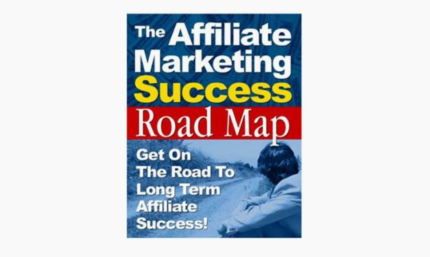 The Affiliate Marketing Success Roadmap