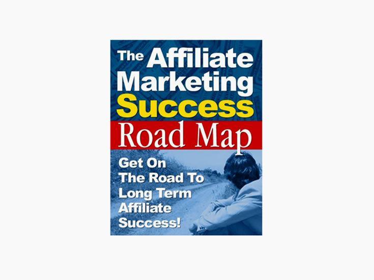 The Affiliate Marketing Success Roadmap