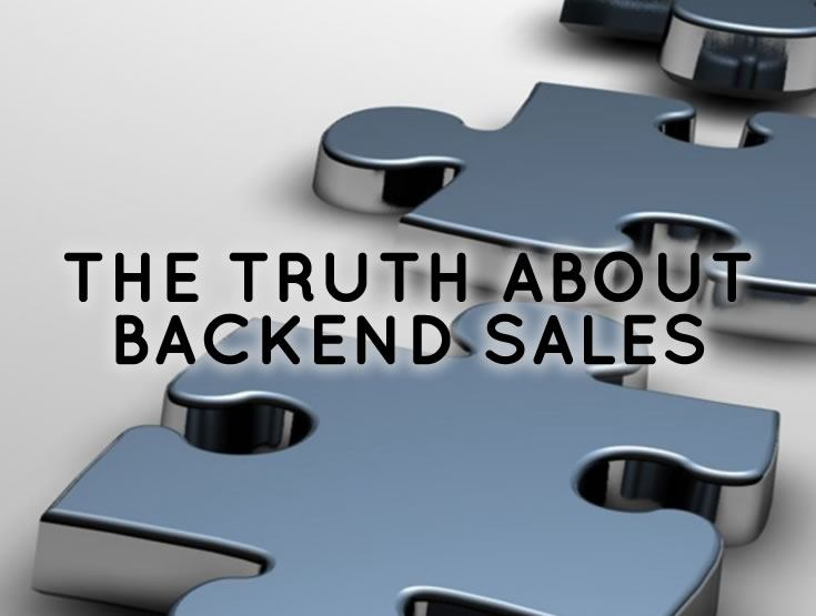 The Truth About Backend Sales