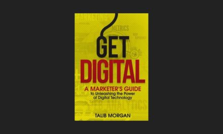 Get Digital: A Marketer's Guide to Unleashing the Power of Digital Technology