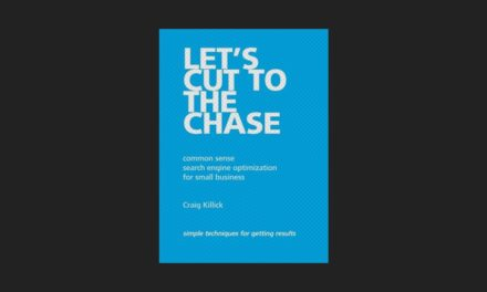 Let's Cut To The Chase: Common Sense SEO for Small Business