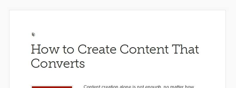 How to Create Content That Converts by Copyblogger