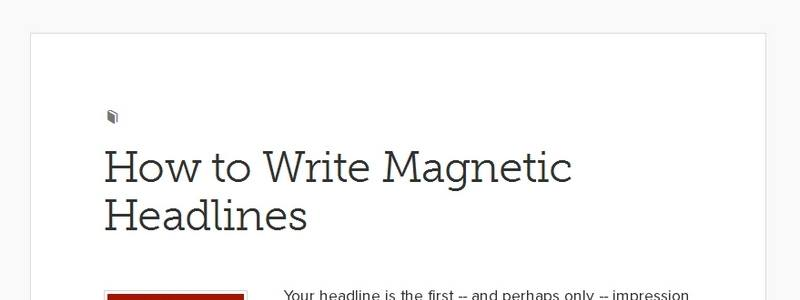 How to Write Magnetic Headlines by Copyblogger