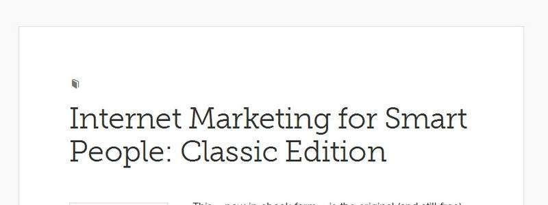 Internet Marketing for Smart People: Classic Edition by Copyblogger