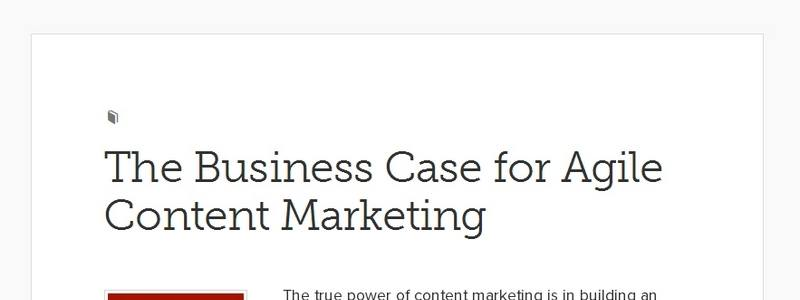 The Business Case for Agile Content Marketing by Copyblogger