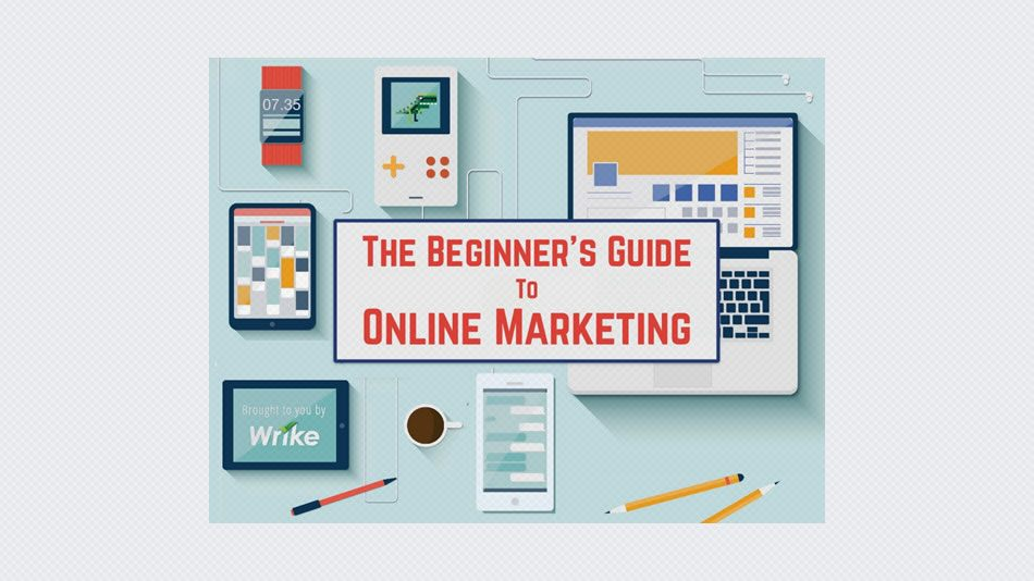 The Beginner's Guide to Online Marketing