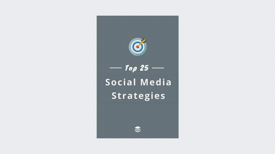 25 Actionable Social Media Strategies You Can Implement Today