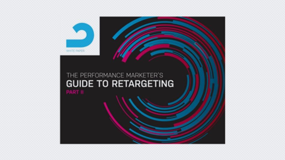 The Performance Marketer's Guide to Retargeting (Part II)