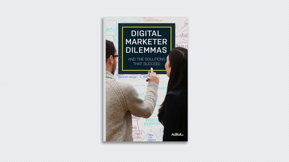 Digital Marketer Dilemmas