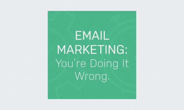 Email Marketing: You're Doing It Wrong