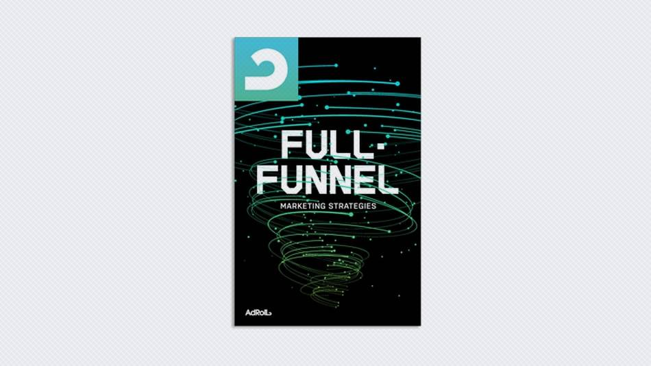 Full-Funnel Marketing Strategies