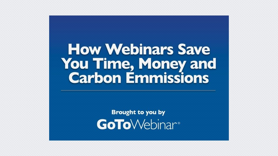 How Webinars Save You Time, Money and Carbon Emmissions