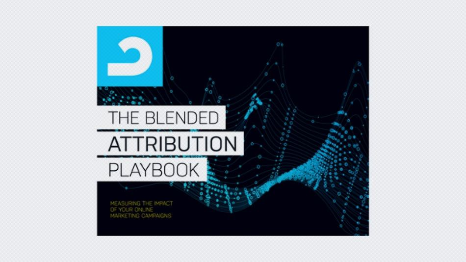 The Blended Attribution Playbook