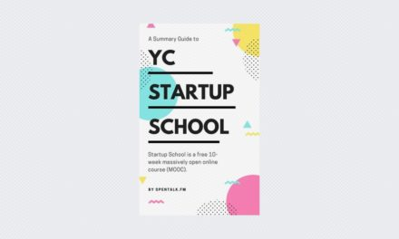 A Summary Guide to YC Startup School