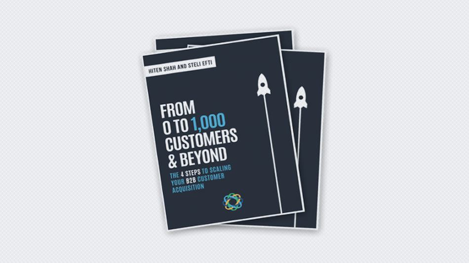 From 0 to 1,000 Customers & Beyond