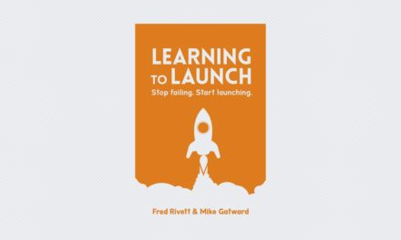 Learning To Launch: Stop Failing. Start Launching