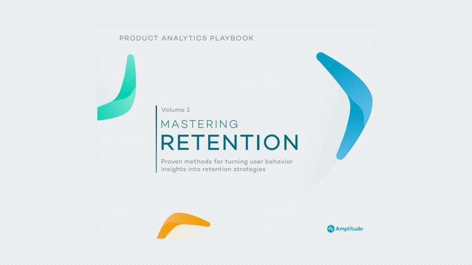 Mastering Retention – Product Analytics Playbook Vol.1