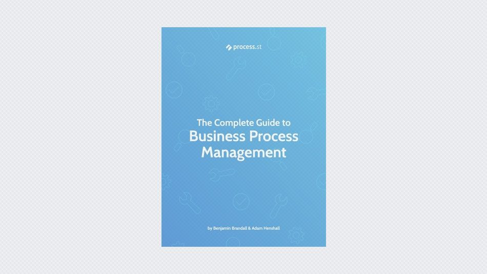 The Complete Guide to Business Process Management