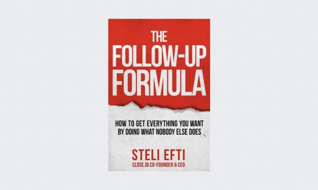 The Follow-Up Formula: How to Get Everything You Want by Doing What Nobody Else Does