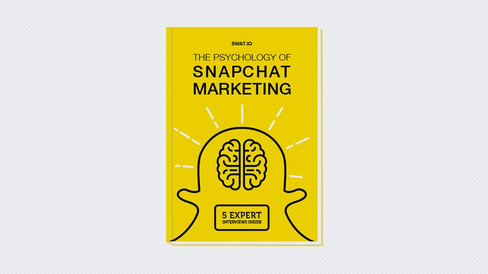 The Psychology of Snapchat Marketing