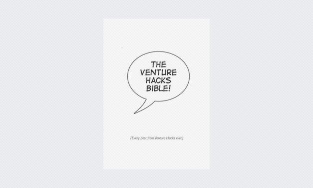 The Venture Hacks Bible
