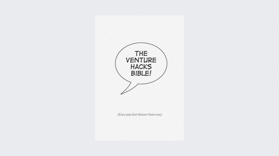 The Venture Hacks Bible