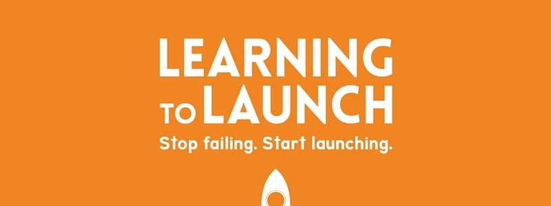 Learning To Launch: Stop Failing. Start Launching by Fred Rivett & Mike Gatward